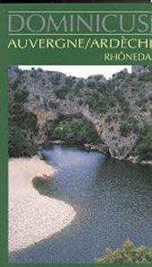 Auvergne, Ardèche, Rhônedal : van Lyon tot Pont-st.-Esprit