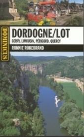 Dordogne, Lot : Berry, Limousin, Périgord, Quercy