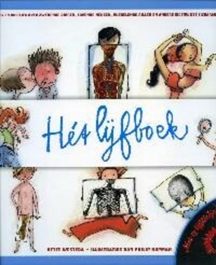 Hét lijfboek : versjes en weetjes over zwevende ribben, lopende neuzen, wiebelende billen en andere eigenwijze lic...