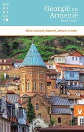 Georgië en Armenië : Tbilisi, Svanetië, Batoemi, Jerevan en meer