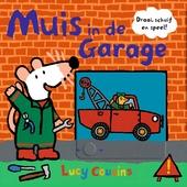 Muis in de garage : draai, schuif en speel