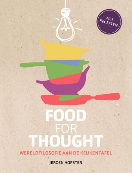 Food for Thought : wereldfilosofie aan de keukentafel