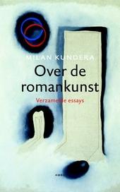 Over de romankunst : verzamelde essays