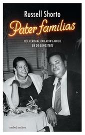 Pater familias : het verhaal van mijn familie en de gangsters