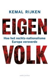 Eigen volk : hoe het rechts-nationalisme Europa veroverde