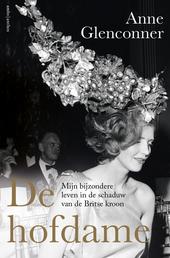 De hofdame : mijn bijzondere leven in de schaduw van de Britse kroon