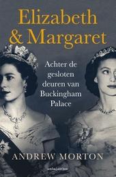 Elizabeth & Margaret : achter de gesloten deuren van Buckingham Palace