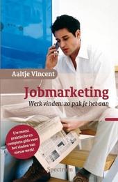 Jobmarketing : werk vinden : zo pak je het aan