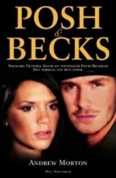 Posh en Becks : Spice Girl Victoria Adams en voetballer David Beckham : het verhaal van hun liefde