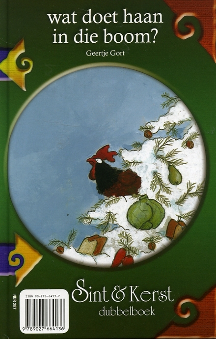 Noor en Han zijn Sint en Piet / Maria van Eeden ; tek. van Camila Fialkowski. Wat doet haan in die boom ? /Geertje ...
