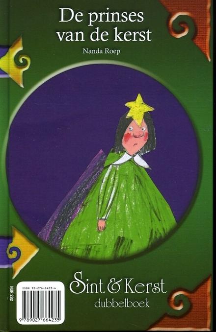 De Pietenval / Selma Noort ; tek. van Harmen van Straaten. De prinses van de kerst / Nanda Roep ; tek. van Yvonne J...