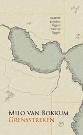 Grensstreken : waarom grenzen liggen waar ze liggen