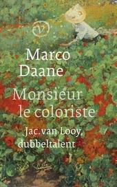 Monsieur le coloriste : Jac. van Looy, dubbeltalent
