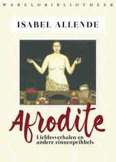 Afrodite : liefdesverhalen en andere zinnenprikkels