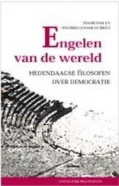 Engelen van de wereld : hedendaagse filosofen over democratie : Walzer, Lefort, Rawls, Habermas, Lyotard en Rorty