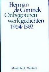 Onbegonnen werk : gedichten 1964-1982
