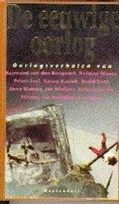De eeuwige oorlog : oorlogsverhalen van Ambrose Bierce, Wyndham Lewis, Louis-Ferdinand Céline, ...