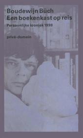 Een boekenkast op reis : persoonlijke kroniek 1998