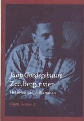 Zee, berg, rivier : het leven van H. Marsman