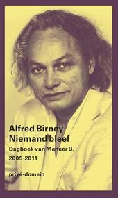 Niemand bleef : dagboek van Meneer B. 2005-2011
