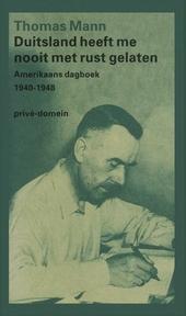 Duitsland heeft me nooit met rust gelaten : Amerikaans dagboek 1940-1948