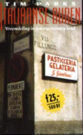 Italiaanse buren : vreemdeling in een eigenzinnig land