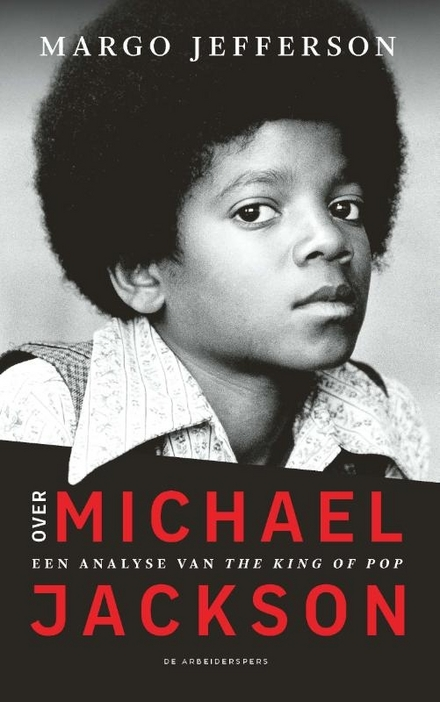 Over Michael Jackson : een analyse van The King of Pop