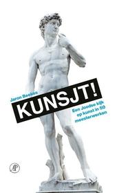 Kunsjt! : een Joodse kijk op kunst in 50 meesterwerken