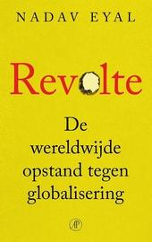 Revolte : de wereldwijde opstand tegen globalisering