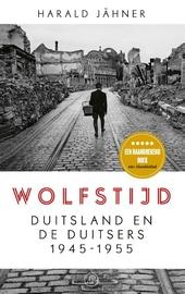 Wolfstijd : Duitsland en de Duitsers 1945-1955