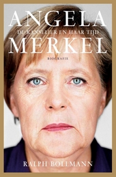 Angela Merkel : de kanselier en haar tijd : biografie