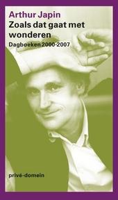 Zoals dat gaat met wonderen : dagboeken 2000-2007