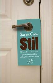 Stil : de kracht van introvert zijn in een wereld die niet ophoudt met kletsen