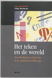 Het teken en de wereld : over betekenis en referentie in de analytische taalfilosofie