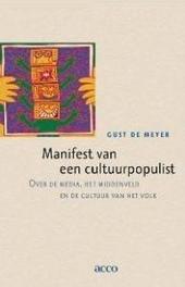 Manifest van een cultuurpopulist : over de media, het middenveld en de cultuur van het volk