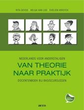 Van theorie naar praktijk : Nederlands voor anderstaligen : docentenboek bij basiscursussen