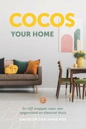 Cocos your home : In vijf stappen naar een opgeruimd en sfeervol thuis