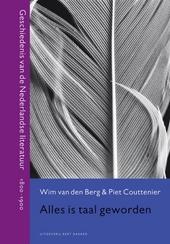 Alles is taal geworden : geschiedenis van de Nederlandse literatuur 1800-1900