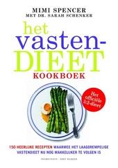 Het vastendieetkookboek : 150 heerlijke recepten waarmee het laagdrempelige vastendieet nu nog makkelijker te volge...