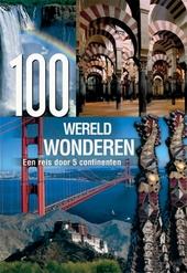 100 wereldwonderen : de grootste schatten der mensheid op 5 continenten