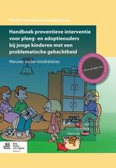 Handboek preventieve interventie voor pleeg- en adoptieouders bij jonge kinderen met een problematische gehechtheid...