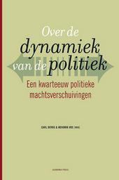 Over de dynamiek van de politiek : een kwarteeuw politieke machtsverschuivingen