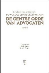 Een balie met een stamboom : de woelige eerste decennia van de Gentse orde van advocaten