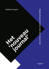 Het 'nouveau journal' : dagboekexperimenten voor een nieuwe tijd