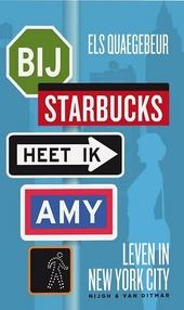 Bij Starbucks heet ik Amy : leven in New York city