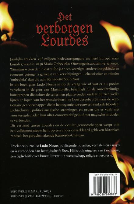Het verborgen Lourdes : occulte broederschappen, de verzwegen verschijningen en het geheim van Rennes-le-Chäteau