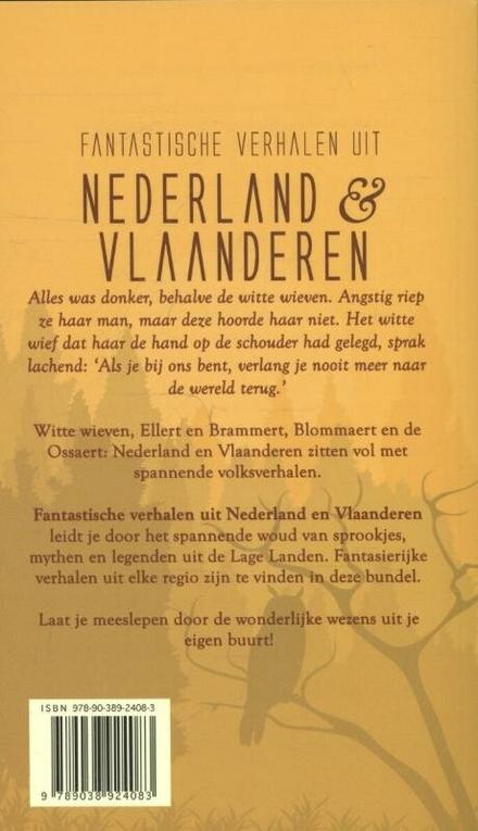 Fantastische verhalen uit Nederland & Vlaanderen : sprookjes, mythen en legenden