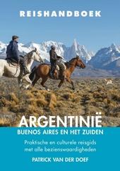 Reishandboek Argentinië, Buenos Aires en Patagonië : praktische en culturele reisgids met alle bezienswaardighede...