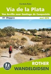 Vía de la Plata : St. Jacobsroute van Sevilla naar Santiago de Compostela en verder naar Finisterre en Muxía : al...