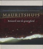 Bewaard voor de eeuwigheid : conservering, restauratie en materiaaltechnisch onderzoek in het Mauritshuis